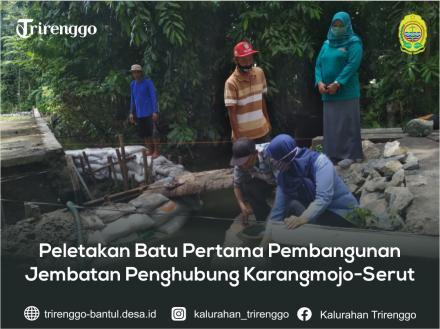 Peletakan Batu Pertama Pembangunan Jembatan Penghubung Karangmojo-Serut