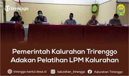 Pemerintah Kalurahan Trirenggo Adakan Pelatihan LPM Kalurahan